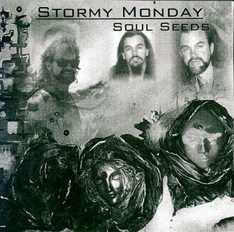 Stormy Monday - Soul Seeds